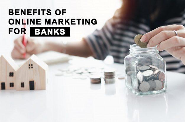 benefits of online marketing for banks